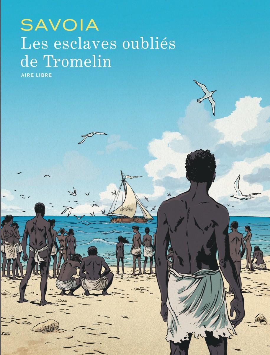 Les esclaves oubliés de Tromelin Couverture du livre